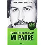 Pablo Escobar. Mi padre