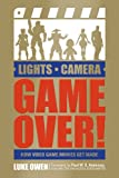 img - for Lights, Camera, Game Over!: How Video Game Movies Get Made book / textbook / text book