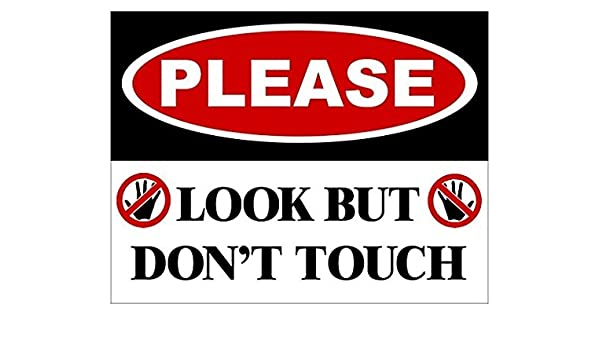 PLEASE LOOK DON/'T TOUCH HELMET STICKER HARD HAT STICKER
