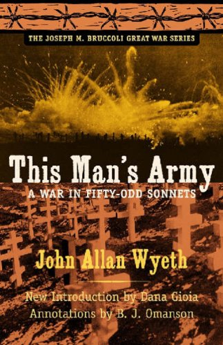 Download This Man's Army: A War in Fifty-odd Sonnets (The Joseph M. Bruccoli Great War) PDF