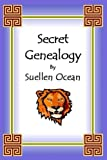 Secret Genealogy (Volume 1)