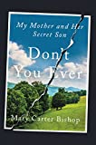 img - for Don't You Ever: My Mother and Her Secret Son book / textbook / text book