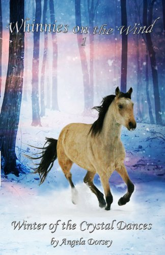 Winter of the Crystal Dances (Whinnies on the Wind Book 1) by [Dorsey, Angela]