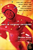 Not in Kansas Anymore, Christine Wicker, 0060741155