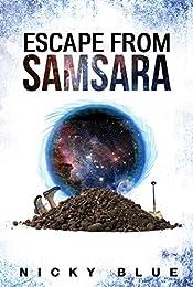 Escape From Samsara: A Series & Standalone of Sci-Fi Comedy (Prophecy Allocation Book 1)