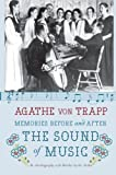 Memories Before and After the Sound of Music: An Autobiography by Agathe von Trapp (2010-09-14)
