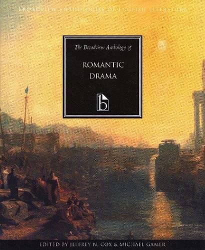 The Broadview Anthology of Romantic Drama (Broadview Anthologies of English Literature)