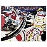 James Rosenquist: A Retrospective  811024
