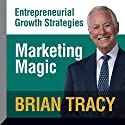 Marketing Magic Audiobook by Brian Tracy Narrated by Brian Tracy
