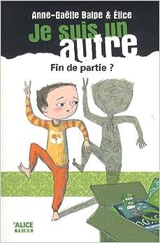 Je Suis Un Autre T5: Fin de Partie? (English and French Edition)