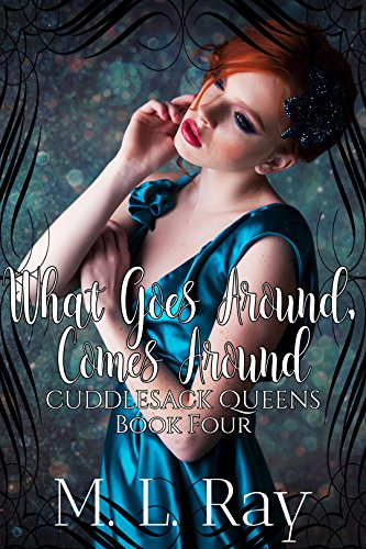 What Goes Around, Comes Around (Cuddlesack Queens Series - What's Ray A