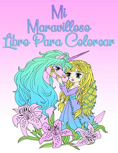 Mi Maravilloso Libro Para Colorear: Para niñas de 8 años y adultos (Spanish Edition) ()