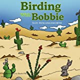 Birding with Bobbie, Suzi Hollingsworth, 1432764225