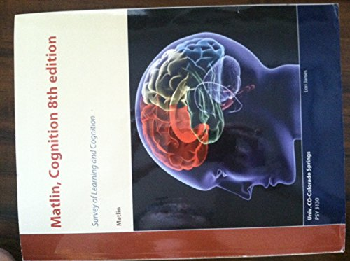 Matlin, Cognition 8th Edition: Survey of Learning and Cognition