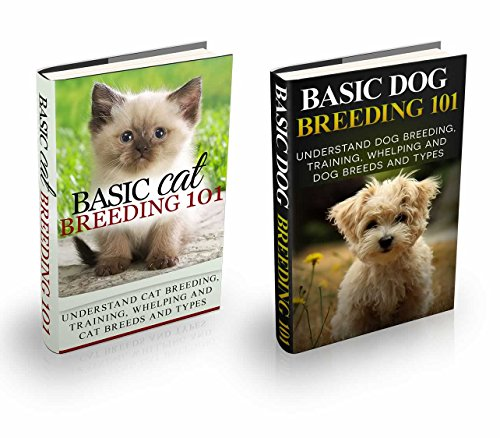 Animal Breeding: Bundle Box - Cat Breeding & Dog Breeding (Domestic Animals Breeding - Breading Animals - Homesteading Animals Book 1)