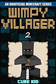 Minecraft: Wimpy Villager: Book 2 (An unofficial Minecraft book) (Diary of a Wimpy Villager)