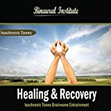 Healing & Recovery: Isochronic Tones Brainwave Entrainment