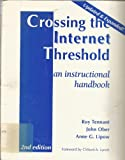 Crossing the Internet Threshold : An Instructional Handbook, Lipow, Anne G. and Tennant, Roy, 1882208072