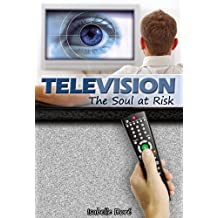 Television: The Soul at Risk