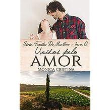 Unidos pelo amor (Família De Marttino Livro 6) (Portuguese Edition)
