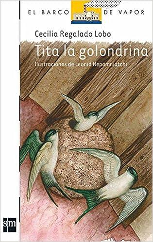 Tita la golondrina: CECILIA REGALADO LOBO: 9789707854352: Amazon.com: Books