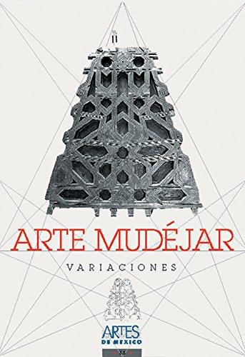Arte mudejar. Variaciones. Revista Artes de Mexico # 55 (Mudejar Art. Explorations), Artes de Mexico # 54 (Bilingual edition: Spanish/English) (Spanish Edition) Manuel del Castillo