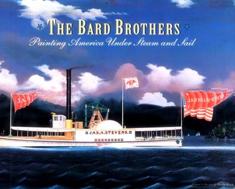 The Bard Brothers: Painting America Under Steam and Sail
