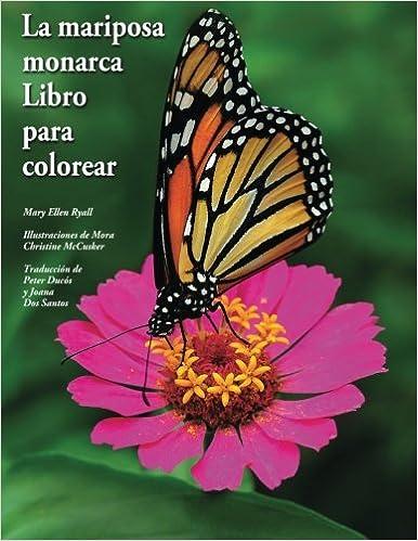 La Mariposa Monarca Libro Para Colorear The Butterfly Monarch Book