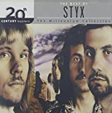 The Best of STYX - 20th Century Masters: Millennium Collection by Styx (2002-06-11)