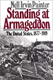 Standing at Armageddon: The United States 1877-1919