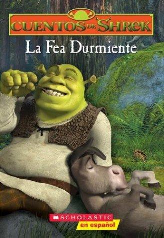 Read Online Cuentos de Shrek: La Fea Durmiente (Spanish Edition) PDF
