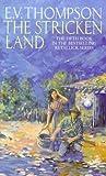 The Stricken Land, E. V. Thompson, 0751524824
