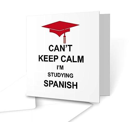 Can t Keep Calm I m estudiar español - cuadrado tarjeta de ...