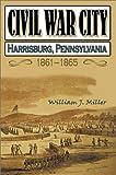 Civil War City, William J. Miller, 1572492376