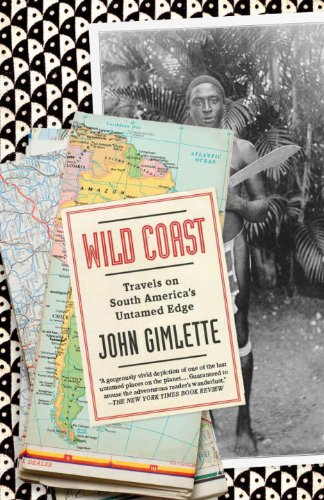 Wild Coast: Travels on South America's Untamed Edge (Vintage Departures)