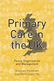 img - for Primary Care in the UK: Policy, Organisation and Management by Stephen Peckham (2002-11-27) book / textbook / text book