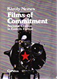 Films of Commitment : Socialist Cinema in Eastern Europe, Nemes, Karoly, 9631321339