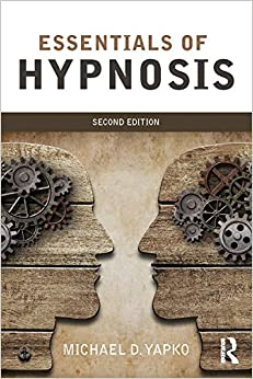 Essentials Of Hypnosis Michael D. Yapko
