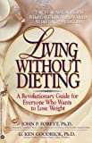 Living Without Dieting, John P. Foreyt and G. Ken Goodrick, 0446382698
