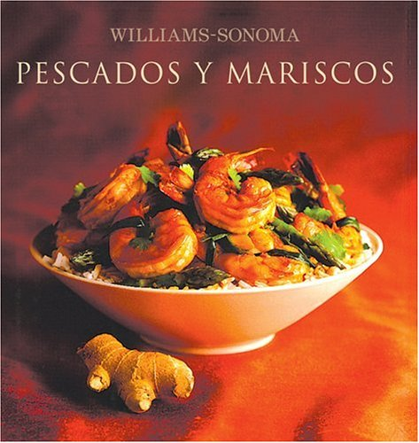 Williams-Sonoma: Pescados y Mariscos: Williams-Sonoma: Seafood, Spanish-Language Edition (Coleccion Williams-Sonoma) (Spanish Edition) by Degustis