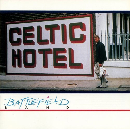 Price comparison product image Celtic Hotel by Battlefield Band (2007-04-17)