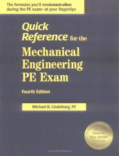 Quick Reference for the Mechanical Engineering PE Exam, Fourth Edition by Michael R. Lindeburg PE (2002-06-15)