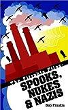 Spooks, Nukes and Nazis, Bob Fitrakis, 0971043817