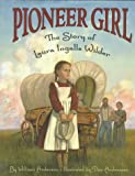 Pioneer Girl, William T. Anderson, 0060272449