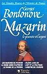 Mazarin Le Pouvoir Et L'argent par Georges Bordonove