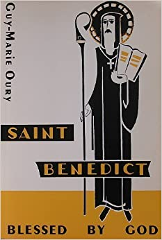 Book St.Benedict: Blessed by God by Guy-Marie Oury (1986-08-03)