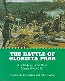 The Battle Of Glorieta Pass, Thomas S. Edrington and John Taylor, 0826318967