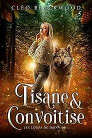 Tisane & Convoitise (Les Loups de Járnviðr t. 1) (French Edit