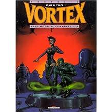 VORTEX T.05 : TESS WOOD ET CAMPBELL