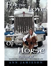 For the Love of the Horse: Volume IV